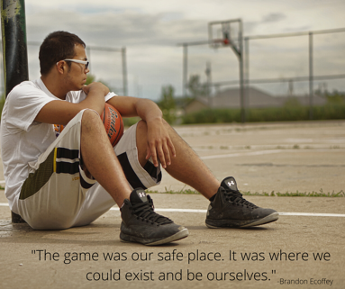 The game was our safe place. It was where we could exist and be ourselves.